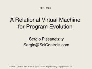 A Relational Virtual Machine  for Program Evolution