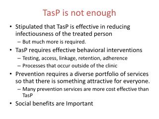 TasP  is not enough