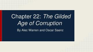 Chapter 22:  The Gilded Age of Corruption
