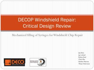 DECOP Windshield Repair: Critical Design Review