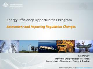 Energy Efficiency Opportunities Program Assessment and Reporting  Regulation Changes