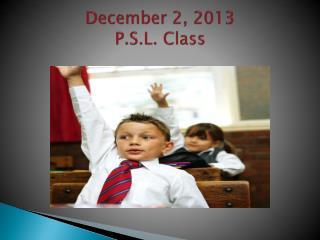 December 2, 2013                   P.S.L. Class