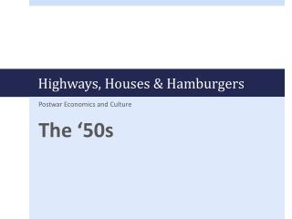 Highways, Houses & Hamburgers