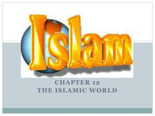 Chapter 12  The Islamic World