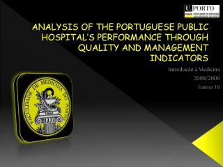 ANALYSIS OF THE PORTUGUESE PUBLIC HOSPITAL'S PERFORMANCE THROUGH QUALITY AND MANAGEMENT INDICATORS