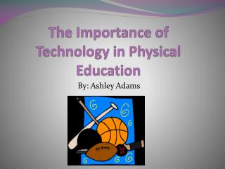 The Importance of Technology in Physical Education