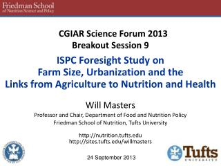 Will Masters Professor and Chair, Department of Food and Nutrition Policy