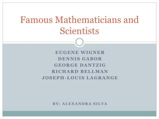 Famous Mathematicians and Scientists