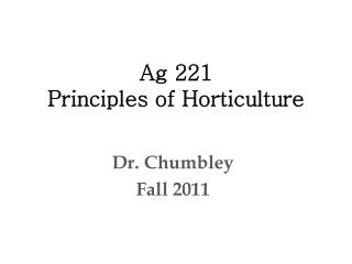 Ag 221 Principles of Horticulture