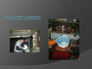 Bucket Vortex
