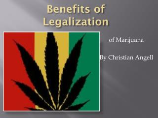 Benefits of Legalization