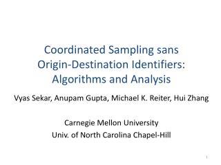 Coordinated Sampling sans  Origin-Destination Identifiers:  Algorithms and Analysis