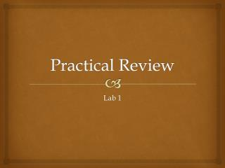 Practical Review