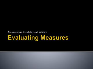 Evaluating Measures
