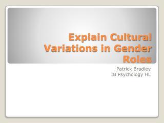 Explain Cultural Variations in Gender Roles