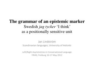 Jan Lindström Scandinavian  languages , University of  Helsinki