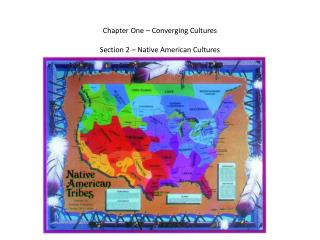 Chapter One – Converging Cultures Section 2 – Native American Cultures
