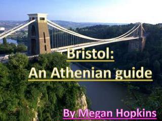 Bristol: An Athenian guide