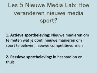 Les 5  Nieuwe  Media Lab:  Hoe  veranderen nieuwe  media sport?