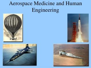 Aerospace Medicine and Human Engineering