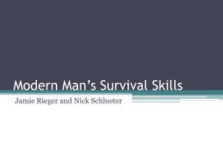 Modern Man's Survival Skills