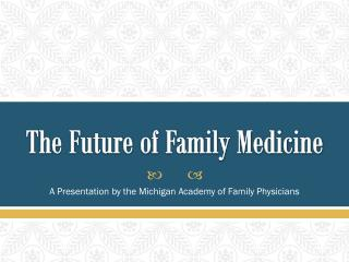 The Future of Family Medicine