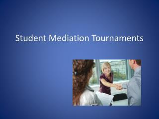 Student  Mediation Tournaments