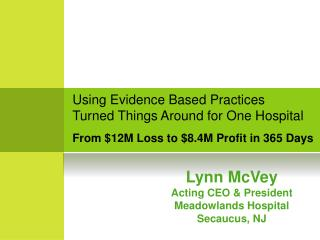 Using Evidence Based Practices 	    Turned Things Around for One Hospital
