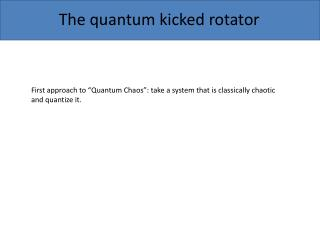 The quantum kicked rotator