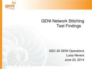 GENI Network Stitching Test Findings