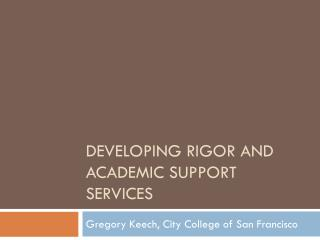 Developing rigor and academic support services