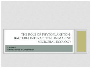 The role of phytoplankton-bacteria interactions in marine microbial ecology