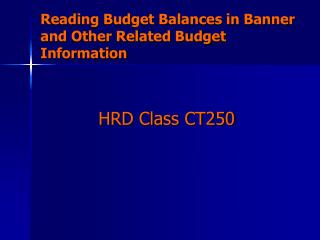 Reading Budget Balances in Banner and Other Related Budget Information