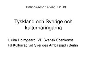 Biskops-Arnö  14  februri  2013
