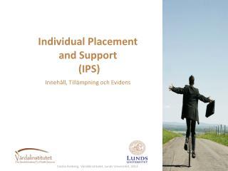 Individual Placement  and Support  (IPS) Inneh�ll, Till�mpning och Evidens