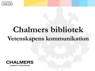 Chalmers  bibliotek Vetenskapens kommunikation