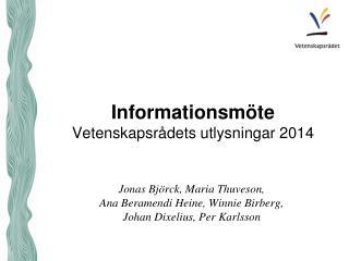 Informationsmöte  Vetenskapsrådets utlysningar 2014