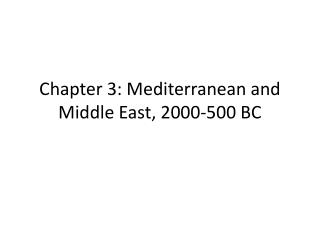 Chapter 3: Mediterranean and Middle East, 2000-500 BC