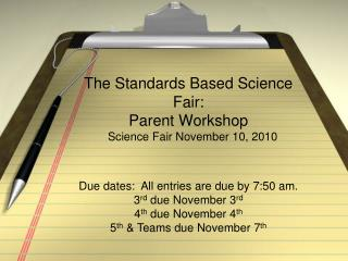 The Standards Based Science Fair: Parent Workshop