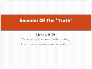 "Enemies Of The ""Truth"""
