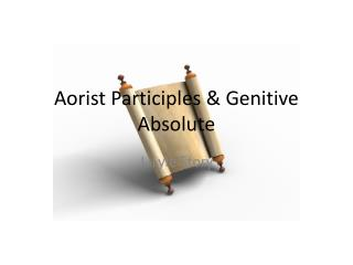 Aorist Participles & Genitive Absolute