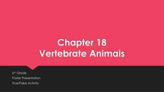 Chapter 18 Vertebrate Animals