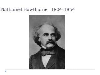 Nathaniel Hawthorne1804-1864