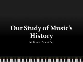 Our Study of Music's History
