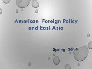 American  Foreign Policy and East Asia