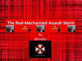 The  Real-Mechanized-Assault-Storm
