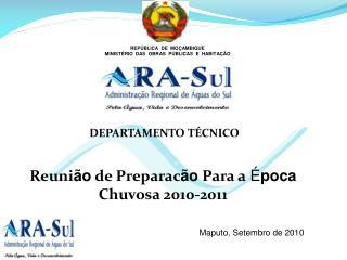 Reuni ão  de  Preparac ão  Para a É poca Chuvosa  2010-2011