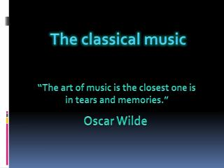 The classical music