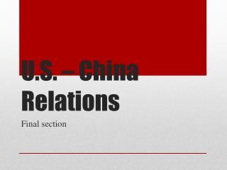 U.S. – China Relations
