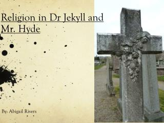 Religion in  Dr  Jekyll and Mr. Hyde